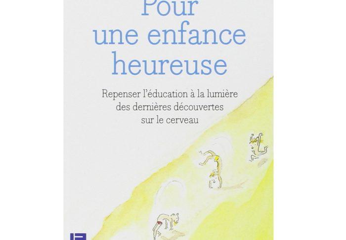 Résumé du livre «Pour une enfance heureuse» Catherine Gueguen